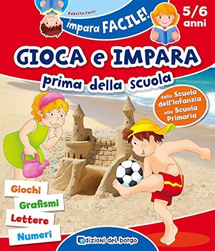 9788884579102: Gioca e impara prima della scuola. Giochi, grafismi, lettere, numeri