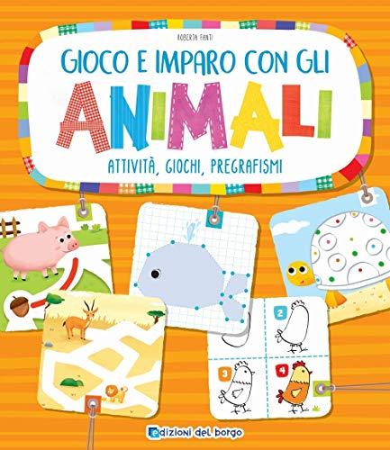 9788884579157: Gioco e imparo con gli animali. Attività, giochi, pregrafismi