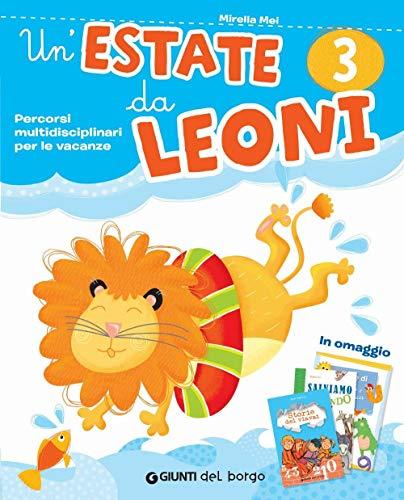 9788884579607: Un'estate da leoni. Vacanza. Per la 3ª classe elementare. Con Libro: Storie del viavai. Con Libro: Salviamo il mondo