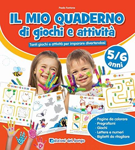 9788884579768: Il mio quaderno di giochi e attività 5/6 anni. Tanti giochi e attività per imparare divertendosi. Ediz. a colori
