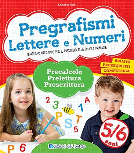 9788884579867: Pregrafismi. Lettere e numeri. Precalcolo, prelettura, prescrittura. Per la Scuola materna