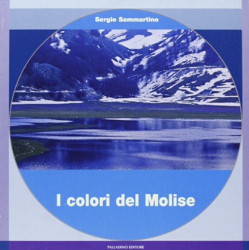 9788884600660: I colori del Molise (Fotografia)