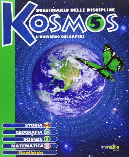 9788884643810: Kosmos. Storia geografia scienze matematica. Per la 5ª classe elementare. Con espansione online