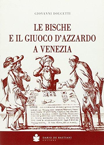 9788884661876: Le bische e il giuoco d'azzardo a Venezia 1172-1807