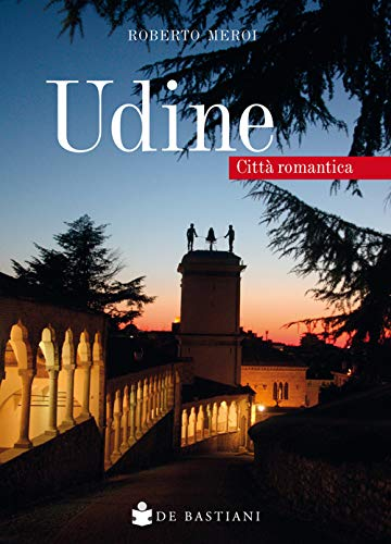 9788884666949: Udine. Città romantica