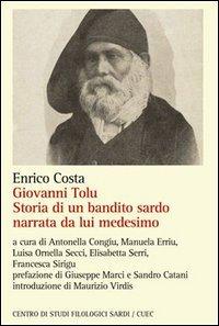 9788884677099: Giovanni Tolu. Storia di un bandito sardo narrata da lui medesimo