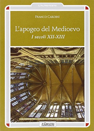 L'apogeo del Medioevo. I secoli XII-XIII.: Cardini, Franco