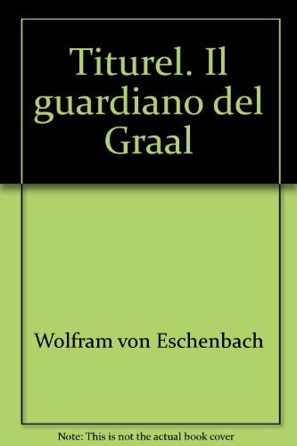 Titurel. Il guardiano del Graal (8884740819) by Wolfram von Eschenbach