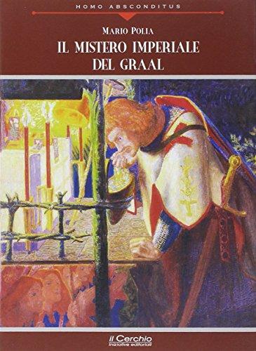 Il mistero imperiale del Graal: Mario Polia
