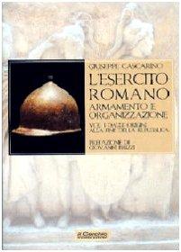9788884741462: L'esercito romano. Armamento e organizzazione vol. 1 - Dalle origini alla fine della Repubblica
