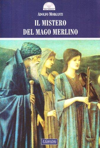 Il mistero del mago Merlino (Paperback): Adolfo Morganti