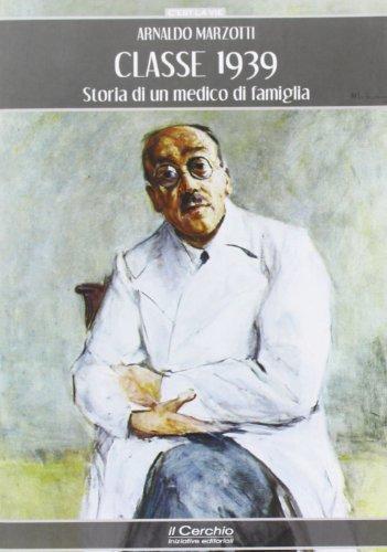 9788884743572: Classe 1939. Storia di un medico di famiglia