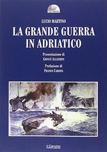 La grande guerra in Adriatico: Lucio Martino