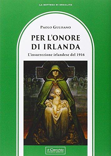 Per l'onore di Irlanda. L'insurrezione irlandese del: Paolo Gulisano