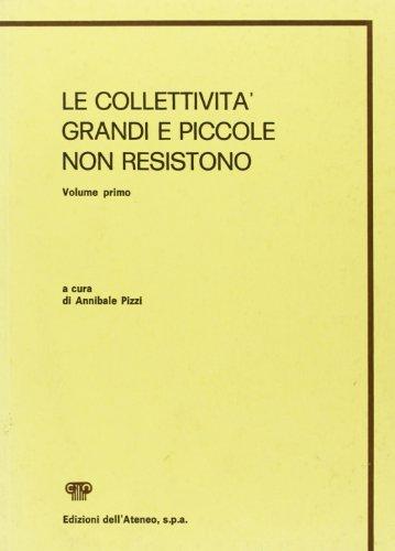 Le collettività grandi e piccole non resistono. Vol. 1.: Pizzi, Annibale