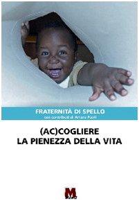 (Ac)cogliere la pienezza della vita (9788884771407) by Arturo Paoli
