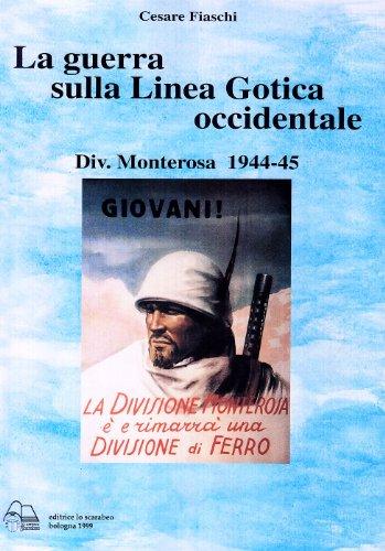 9788884780263: La guerra sulla linea gotica occidentale. Divisione Monterosa 1944-45