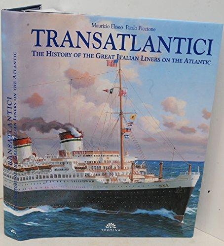 9788884800022: Transatlantici: The History of the Great Italian Liners on the Atlantic