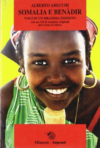 Somalia e Benadir. Voci di un dramma infinito.: Arecchi,Alberto.