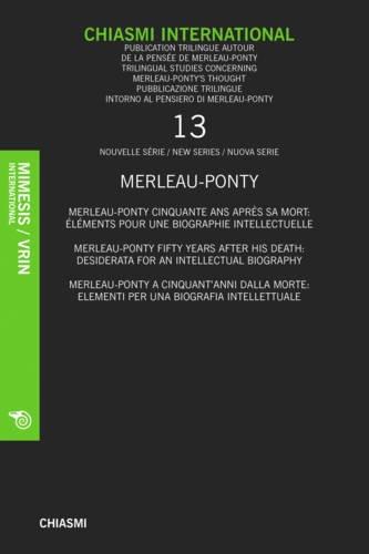 9788884830593: Chiasmi International 3: Merleau-Ponty, Non-Philosophy and Philosophy