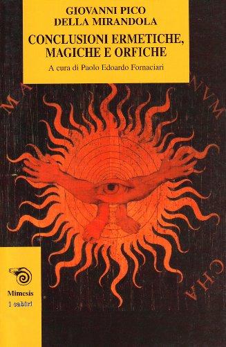 Conclusioni ermetiche, magiche e orfiche (888483130X) by Giovanni Pico della Mirandola