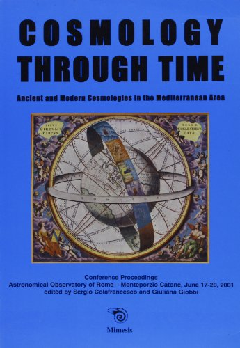 9788884831521: Cosmology Through Time. Ancient and Modern Cosmologies in the Mediterranean Area