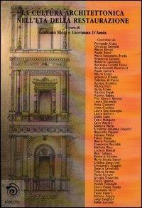 9788884831996: La cultura architettonica nell'età della Restaurazione