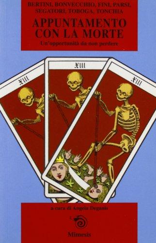 Appuntamento con la morte. Un'opportunità da non perdere.: Bertini, Boonvecchio, Fini, ...