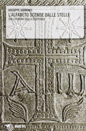 9788884837103: L'alfabeto scende dalle stelle. Sull'origine della scrittura