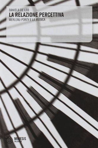 La relazione percettiva. Merleau - Ponty e la musica.: De Leo,Daniela.