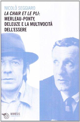 9788884839107: La chair et le pli. Merleau-Ponty, Deleuze e la multivocità dell'essere