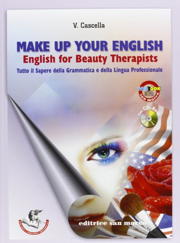9788884881076: Make-up your english. English for beauty therapist. Con espansione online. Con CD Audio. Per gli Ist. tecnici e professionali (Formazione professionale)