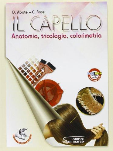 9788884881229: Il capello. Anatomia, tricologia, colorimetria. Con espansione online. Per gli Ist. professionali