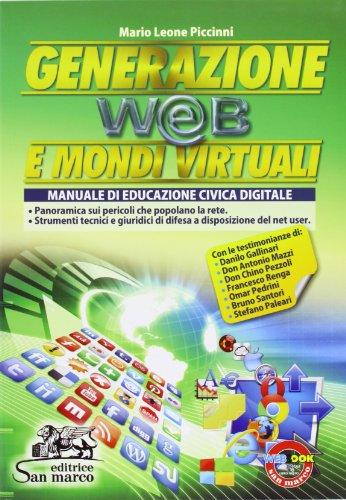 9788884882004: Generazione web e mondi virtuali. Educazione civica digitale. Per le Scuole superiori. Con espansione online