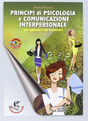 9788884882493: Principi di psicologia e comunicazione interpersonale. Per gli Ist. professionali. Con e-book. Con espansione online