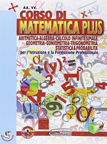 9788884882547: Corso di matematica plus. Aritmetica, geometria, goniometria, trigonometria, statistica & probabilità. Con e-book. Con espansione online. Per gli Ist. professionali