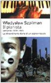 9788884900197: Il pianista. Varsavia 1939-1945. La straordinaria storia di un sopravvissuto