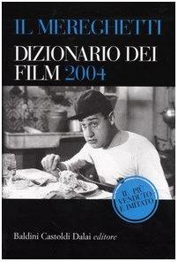 9788884904195: Il Mereghetti. Dizionario dei film 2004