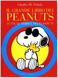 9788884904270: Il grande libro dei Peanuts. Tutte le strisce degli anni '70