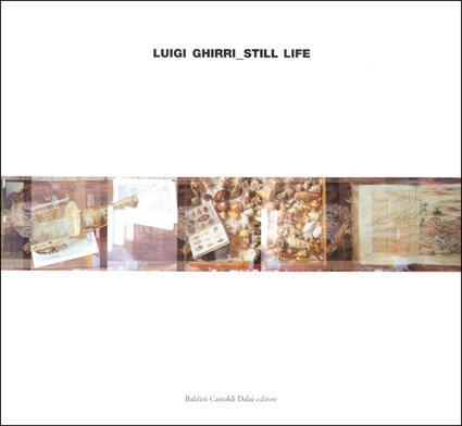 9788884905932: Luigi Ghirri. Still-life