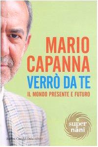 Verrò da te. Il mondo presente e: Mario Capanna