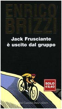 9788884906465: Jack Frusciante è uscito dal gruppo