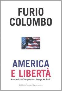 9788884907219: America e libertà. Da Alexis de Tocqueville a George W. Bush
