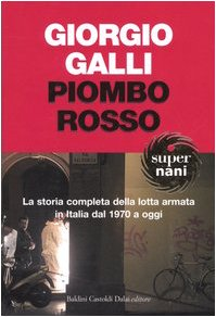9788884907486: Piombo rosso. La storia completa della lotta armata in Italia dal 1970 a oggi (Super Nani)
