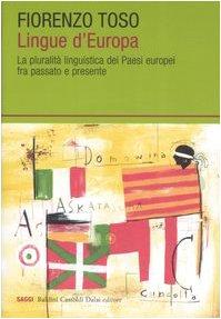 Lingue d'Europa. La pluralità linguistica dei Paesi: Toso, Fiorenzo