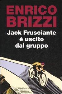 9788884909411: Jack Frusciante è uscito dal gruppo