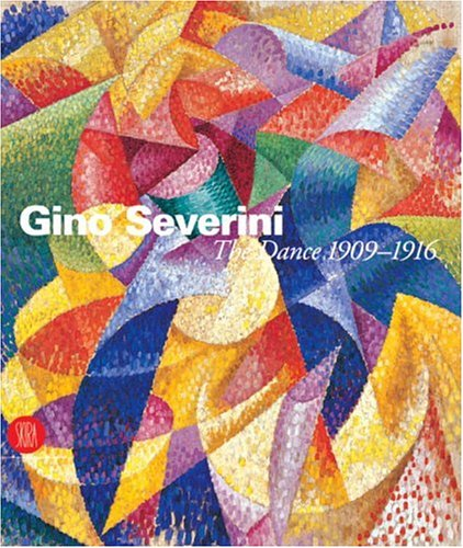 9788884910134: Gino Severini: The Dance, 1909-1916