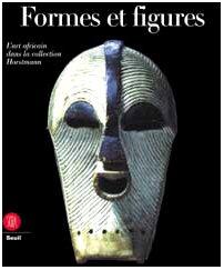 9788884910400: Formes et figures : L'Art africain dans la collection Horstmann