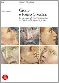 9788884910561: Giotto e Pietro Cavallini. La questione di Assisi e il cantiere medievale della pittura a fresco