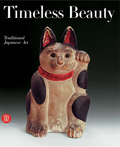 Timeless Beauty: Traditional Japanese Art from the Montgomery Collection: De Waal, Edmund; Jackson,...